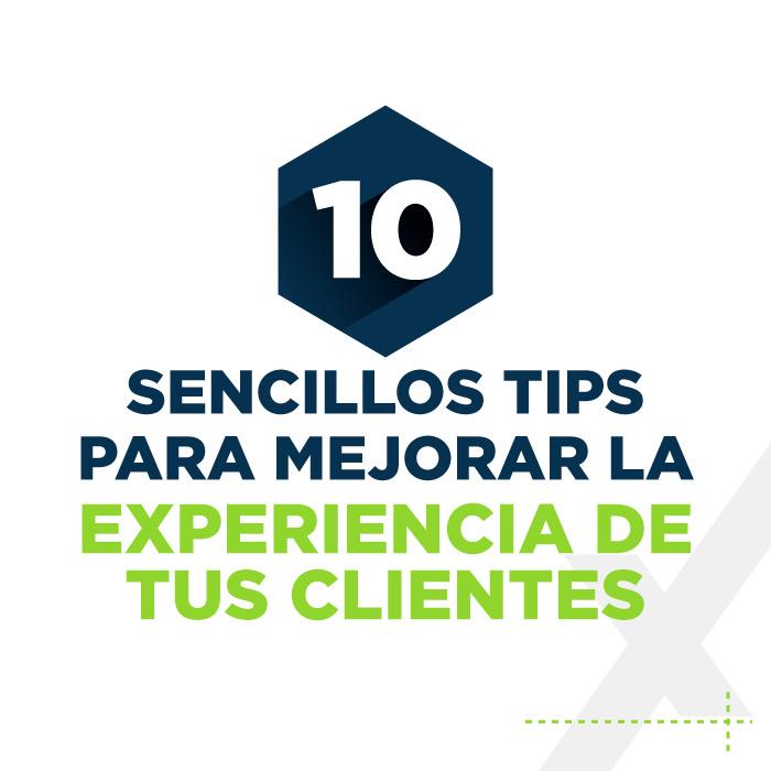 Infografía CX | 10 tips para mejorar la experiencia de tus clientes